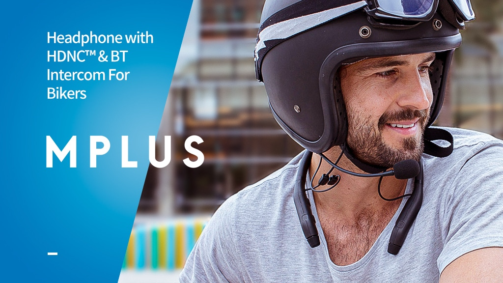 MPlus: Headphone with HDNC™ & BT Intercom For Bikers project video thumbnail