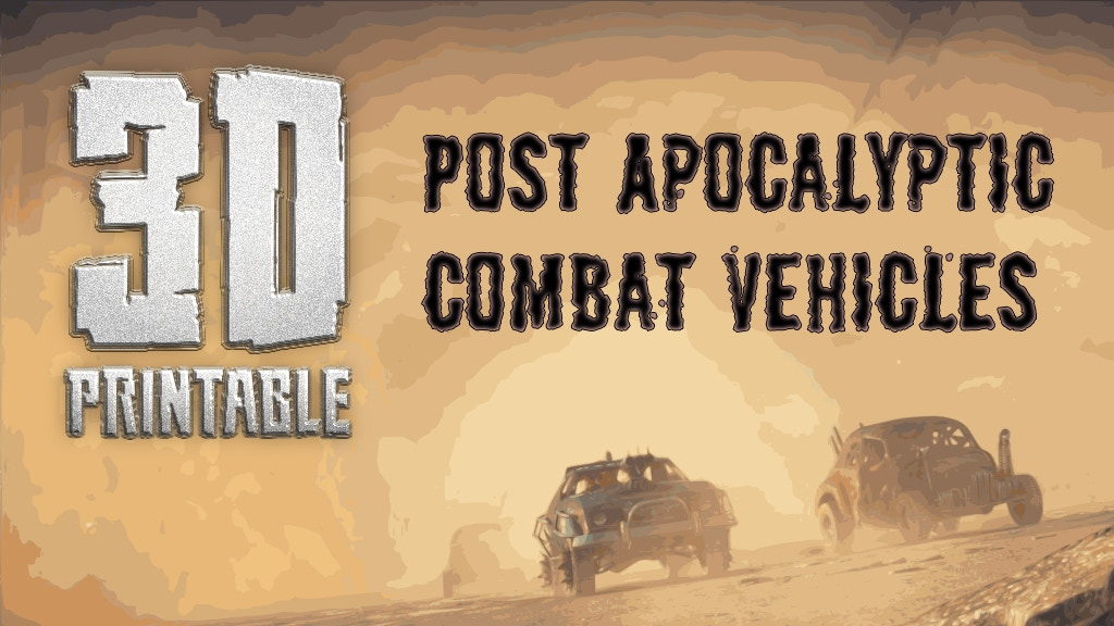 Project image for 3D Printable Post Apocalyptic Combat Vehicles