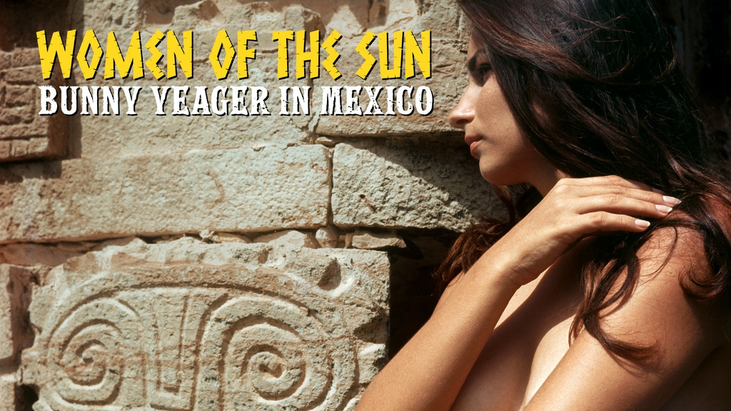 Women of the Sun: Bunny Yeager in Mexico project video thumbnail