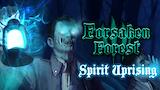 Forsaken Forest: Spirit Uprising thumbnail