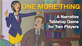 One More Thing - a Two-Player Narrative Tabletop Game thumbnail