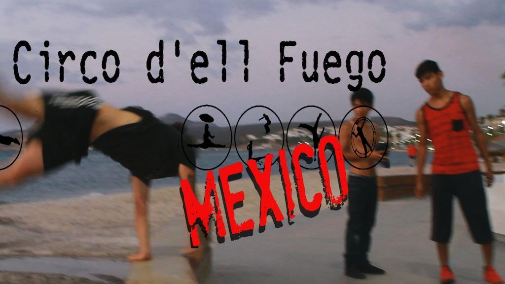Ell Circo D'ell Fuego Mexico project video thumbnail
