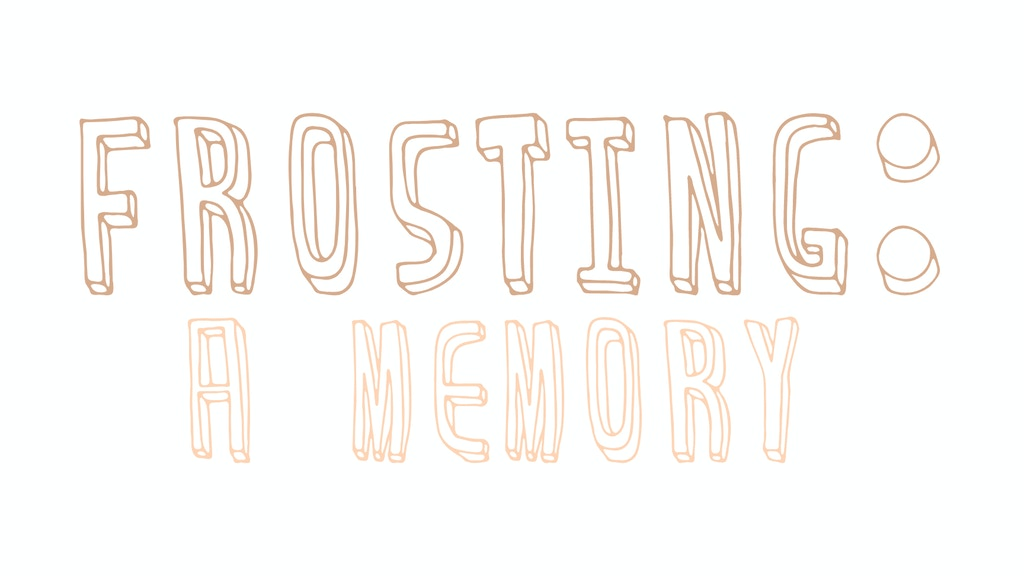 Frosting: A Memory project video thumbnail