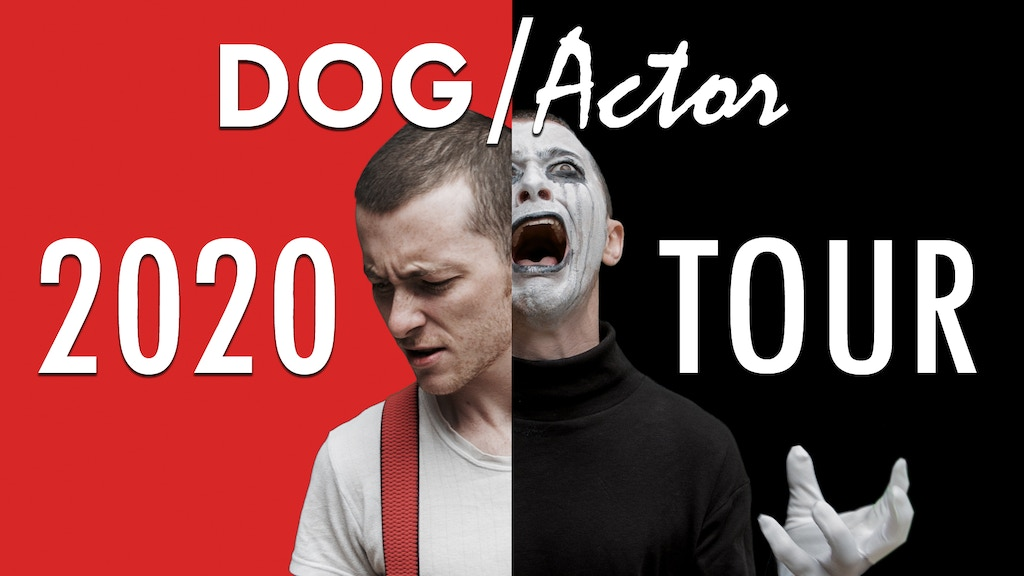 Dog/Actor 2020 Tour project video thumbnail