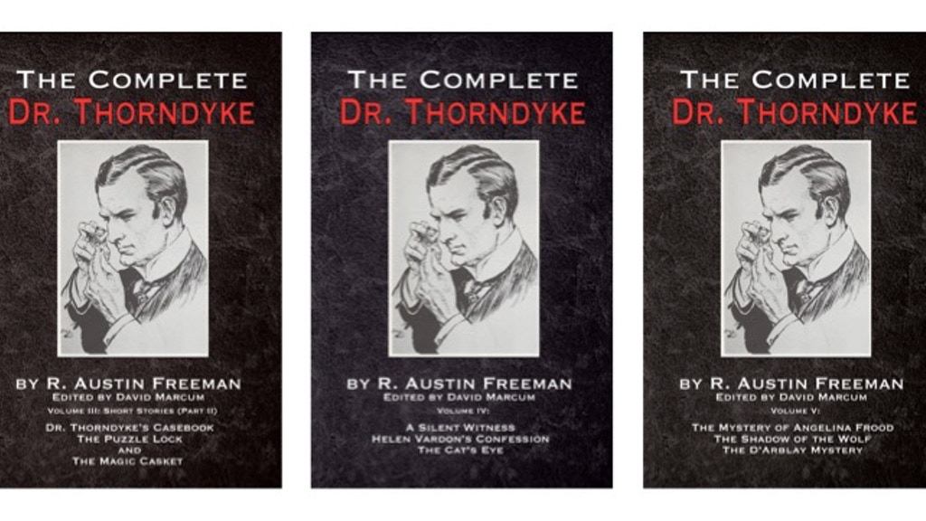 The Complete Dr.Thorndyke Volumes III, IV and V