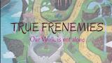 True Frenemies thumbnail