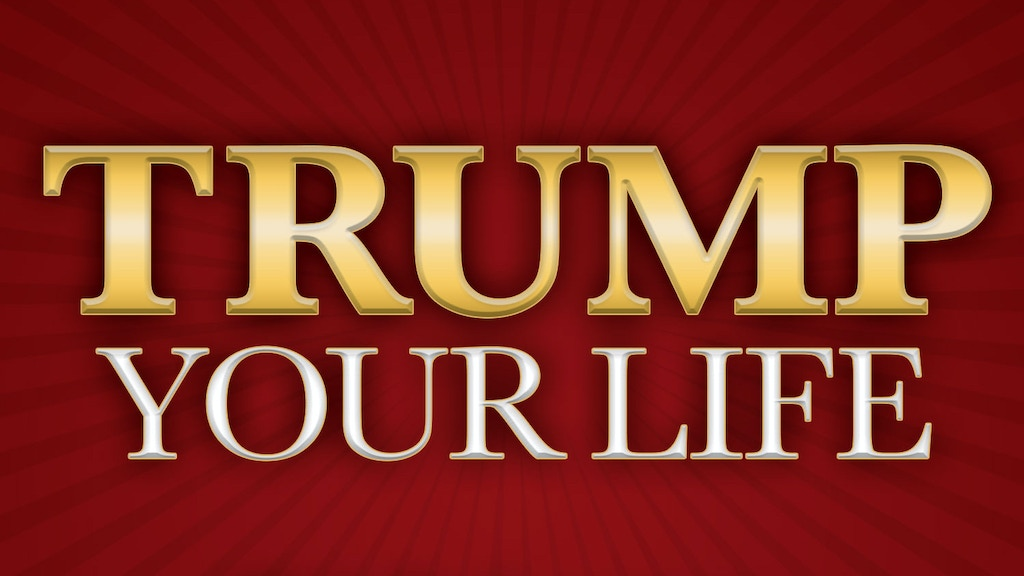 TRUMP YOUR LIFE! project video thumbnail