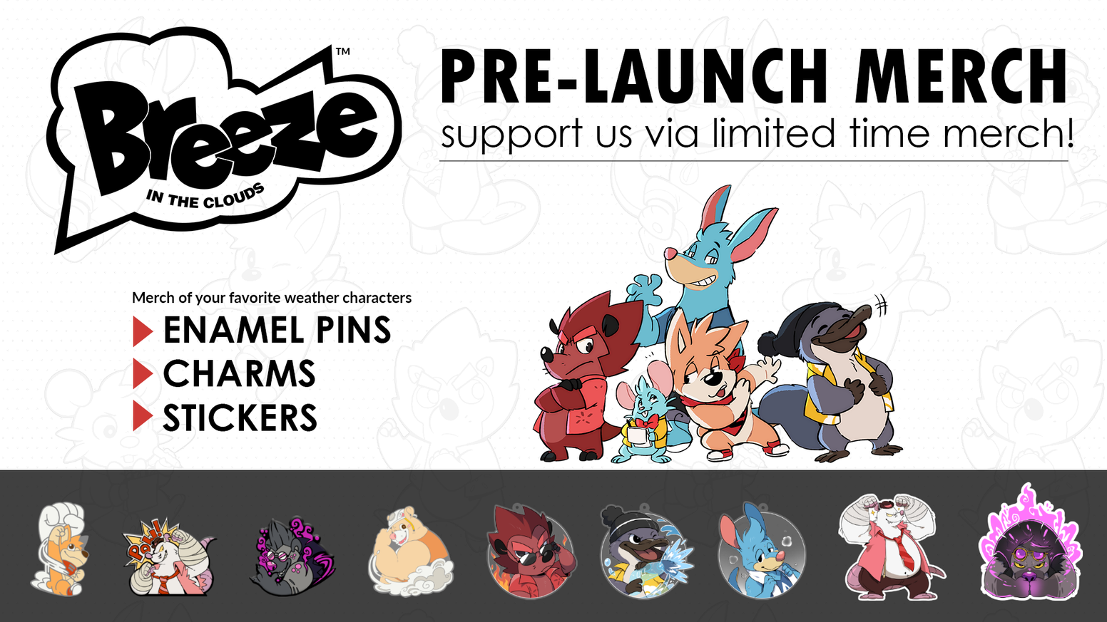 A chance to support the development of our game via limited merch of the game's cast!