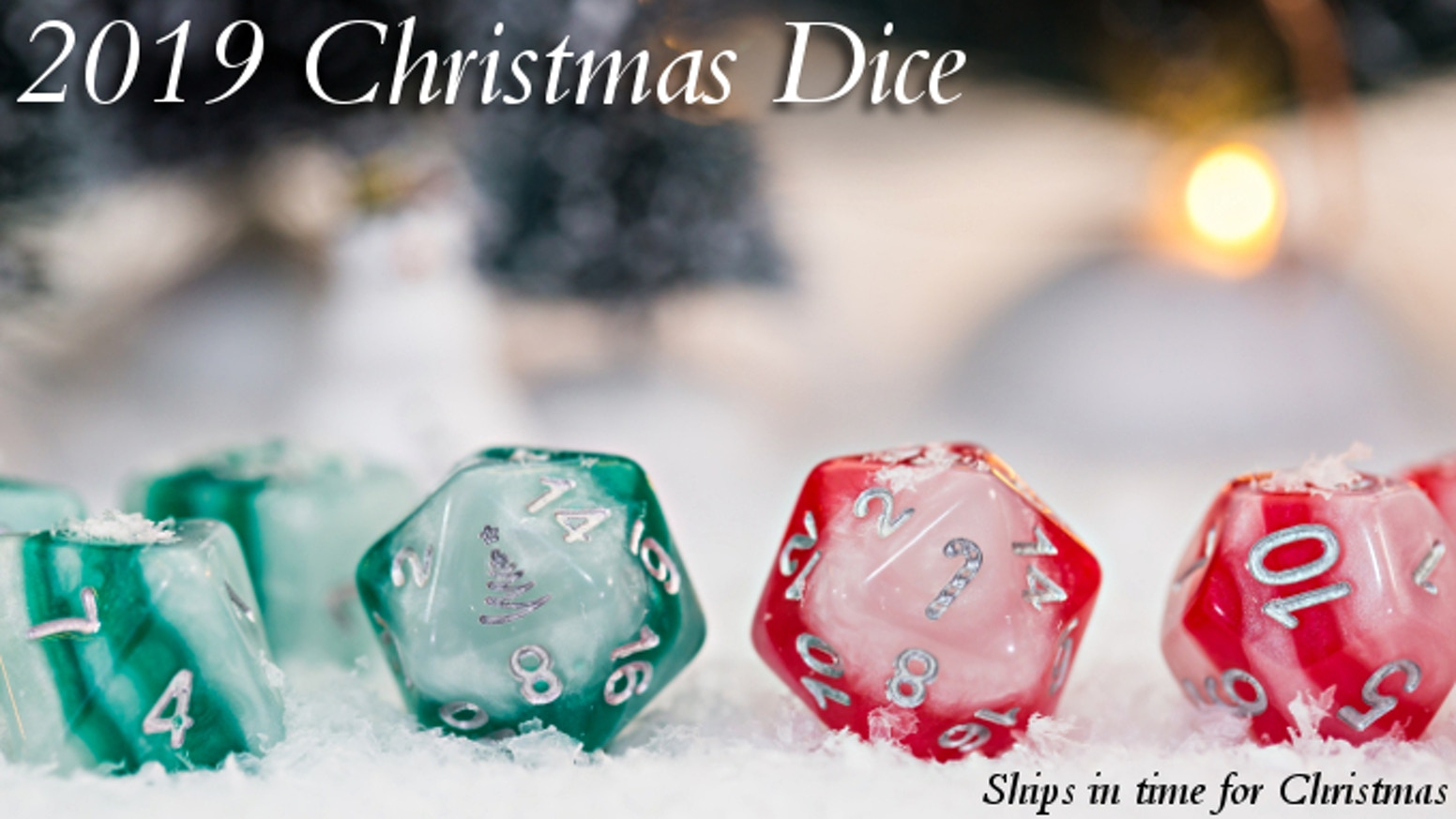 Five-layer Christmas Dice Sets, special to 2019.  Limited Edition, only 500 of each will be produced.  Ships for this Christmas.