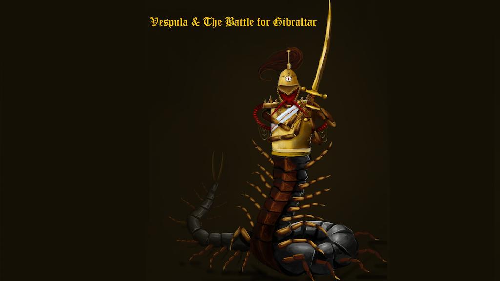 Project image for Vespula & The Battle for Gibraltar (Canceled)