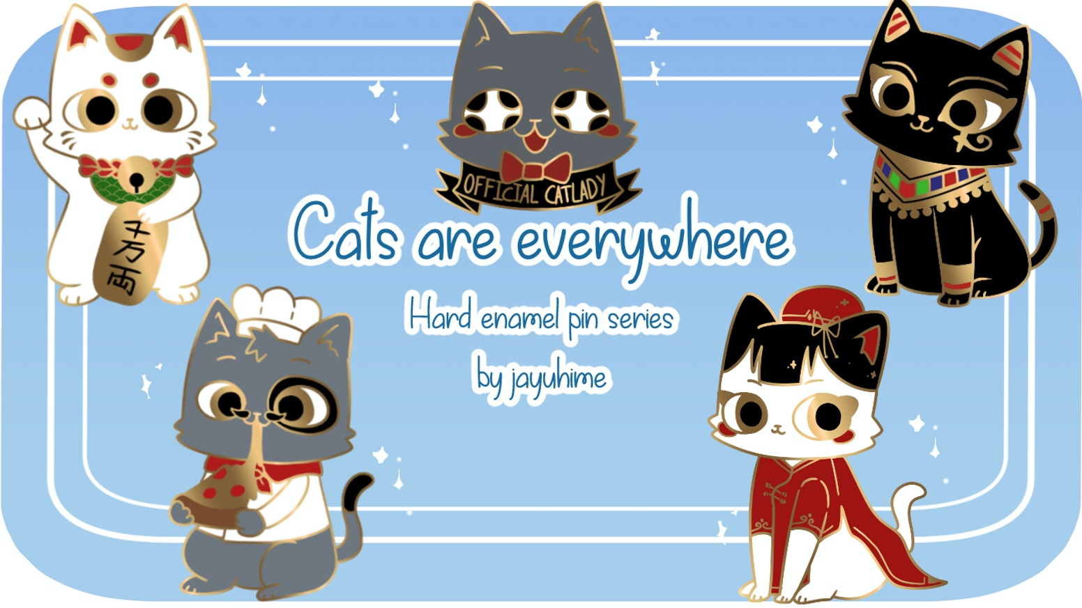 You love cats, I love cats. And they are everywhere!