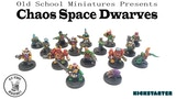 Chaos Space Dwarves from Oldschool Miniatures thumbnail