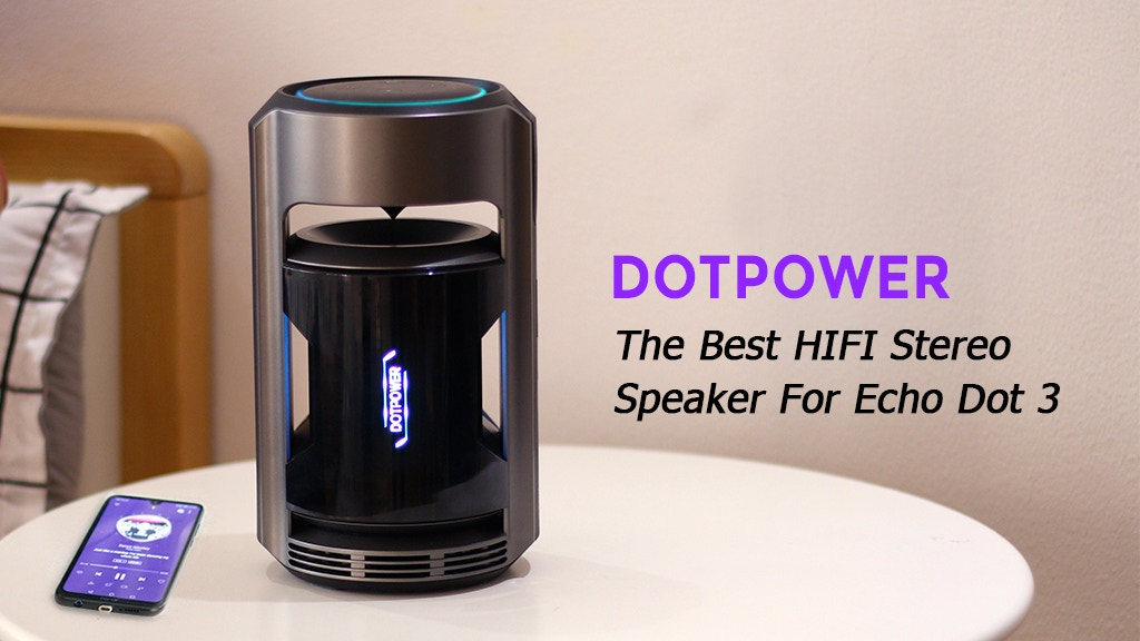 DOTPOWER - The Best HIFI Stereo Speaker for Echo Dot 3 project video thumbnail