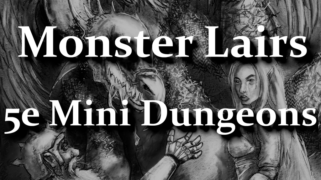 5e Monster Lairs - A Book of Monster Themed Mini Dungeons project video thumbnail