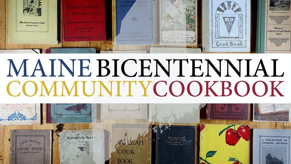 Maine Bicentennial Community Cookbook project video thumbnail