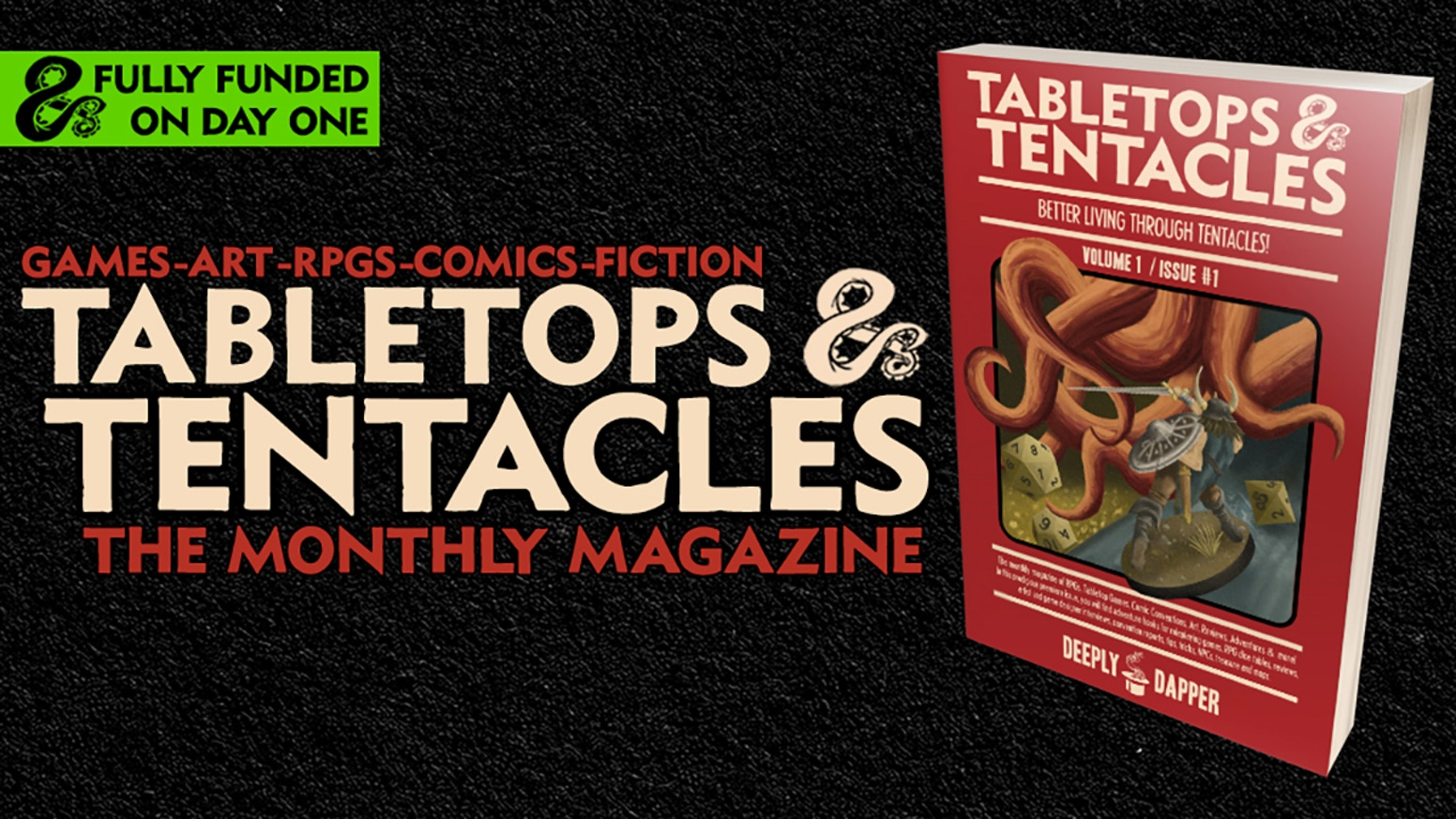 The Tabletop Game, RPG, Art, Short Fiction and Comic Book magazine from Deeply Dapper