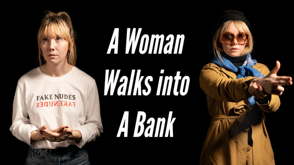 A Woman Walks into a Bank: a short film project video thumbnail