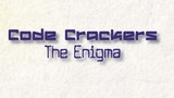 Code Crackers: The Enigma thumbnail