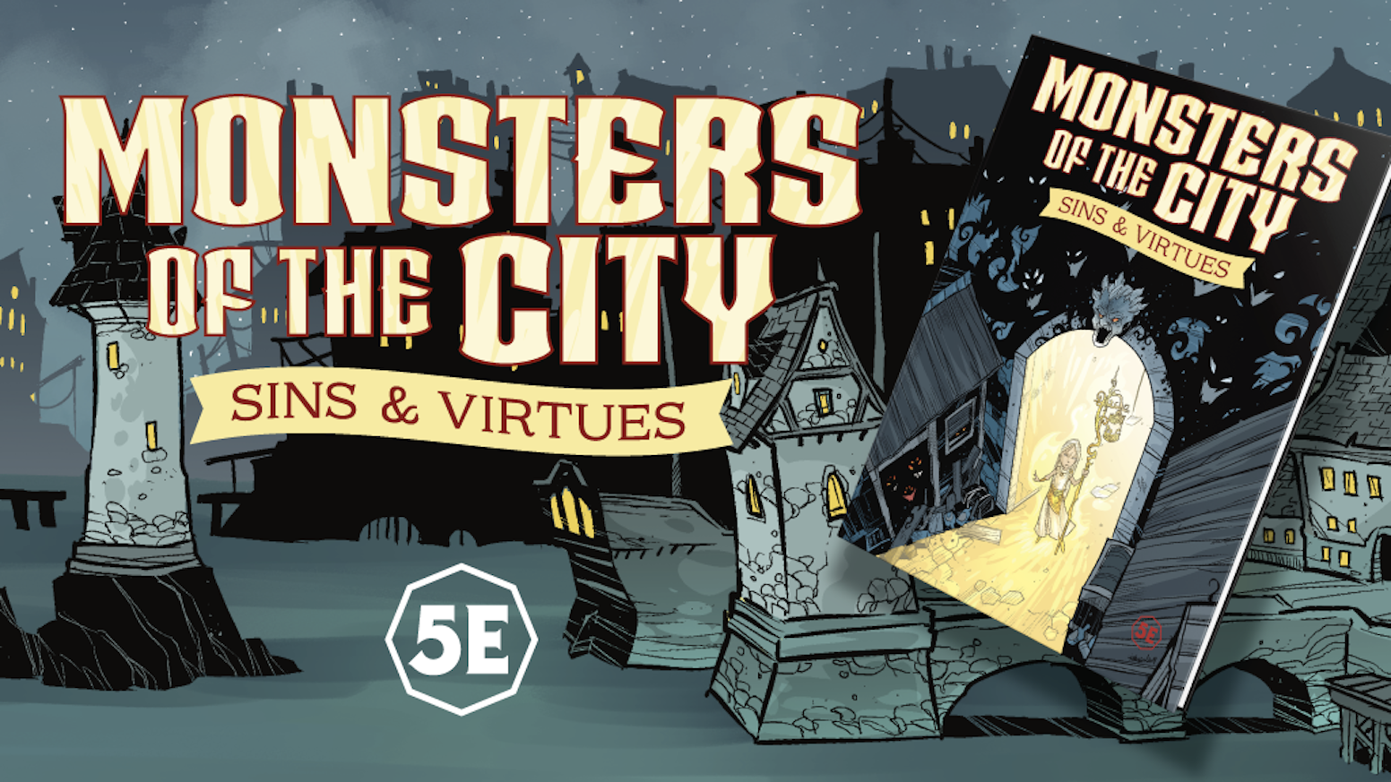 Seven Sins, Seven Virtues, Seven Districts in the city! It's time to choose a side! A 5th Edition monster book with 100 new creatures