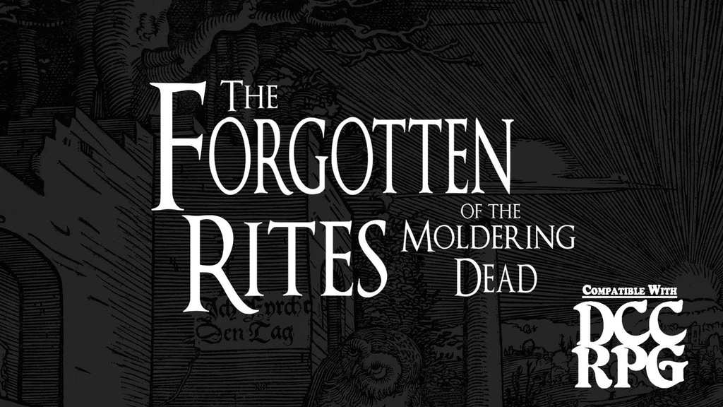 Project image for The Forgotten Rites of the Moldering Dead