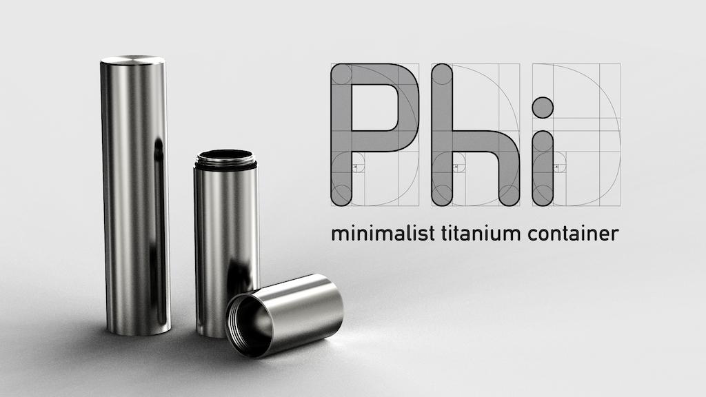 Phi | minimalist titanium container project video thumbnail