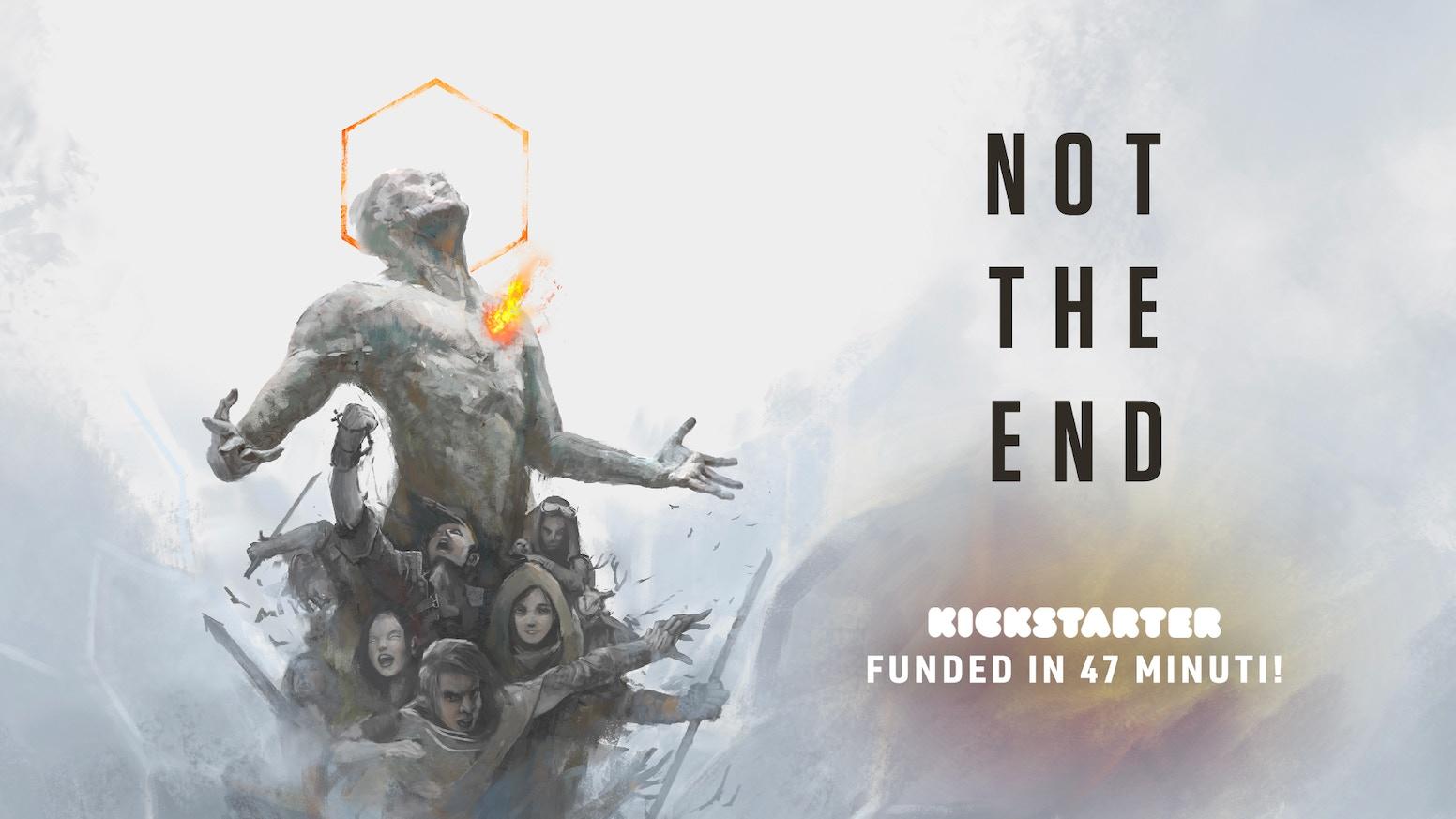 Not the End è un Gioco di Ruolo che narra le avventure di eroi disposti a rischiare tutto per ciò che considerano importante.