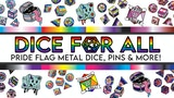 Dice For All: Metal Pride Flag Dice and More! thumbnail