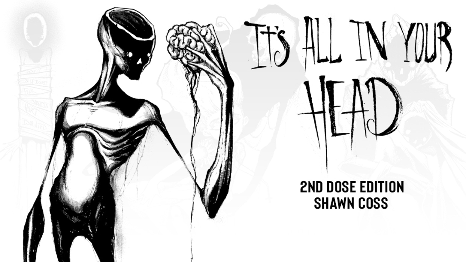 A 2nd Edition to Shawn Coss's important mental health awareness art book, It's All In Your Head featuring new art and new insight.