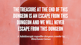 Click here to view The Treasure At The End Of This Dungeon #ZineQuest2