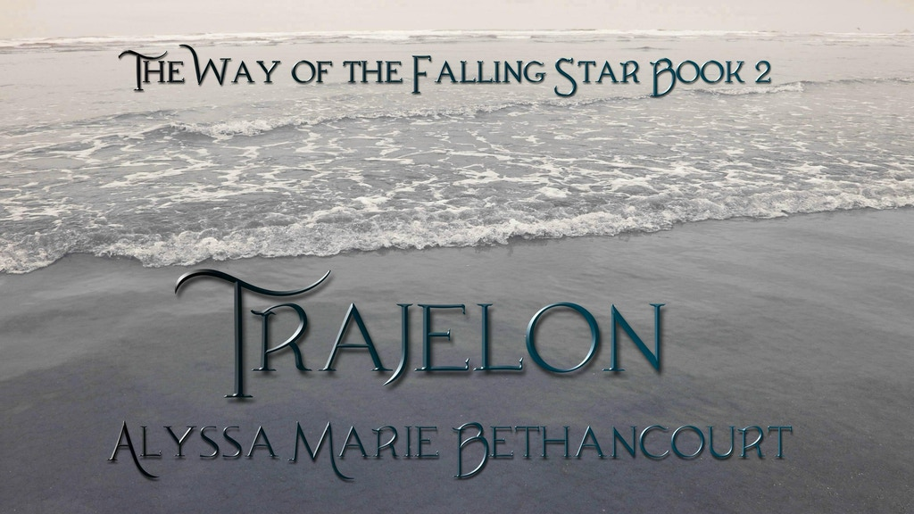 Trajelon: The Way of the Falling Star Book 2 project video thumbnail
