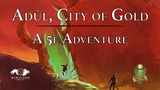 Adûl, City of Gold: A D&D 5e Adventure thumbnail