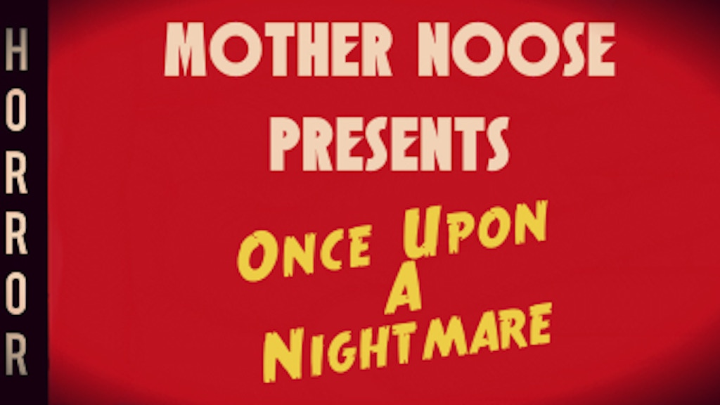 Mother Noose Presents: Once Upon a Nightmare project video thumbnail
