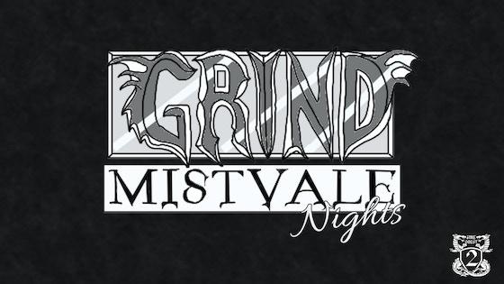 The Grind Turn 2: Mistvale Nights