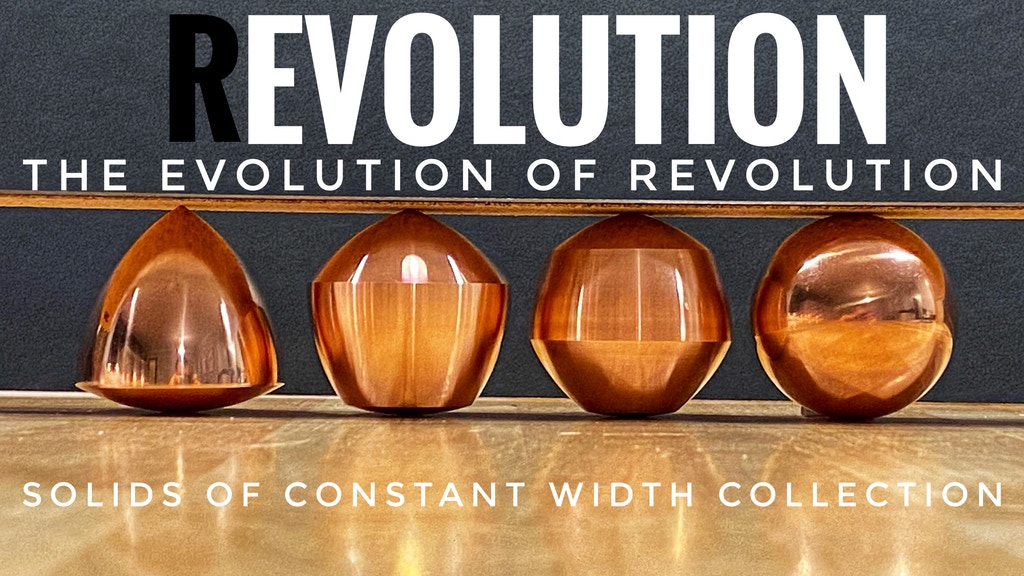 The Evolution of Revolution : Reuleaux Polygons Collection project video thumbnail