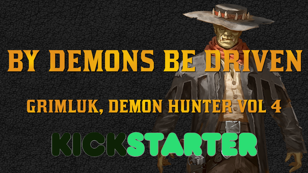 Project image for Grimluk, Demon Hunter vol 4: By Demons Be Driven