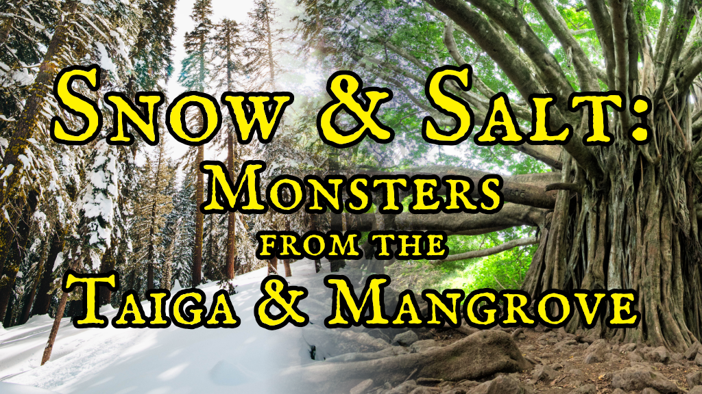 Project image for Snow and Salt: Monsters from the Taiga & Mangrove