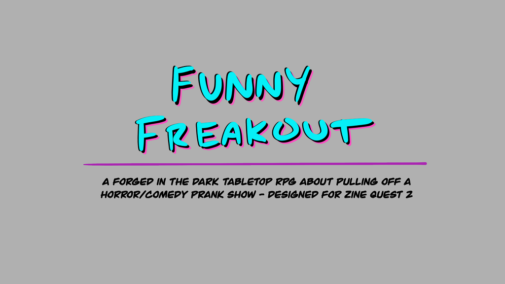 Project image for Funny Freakout - A Zine Quest 2 RPG Project