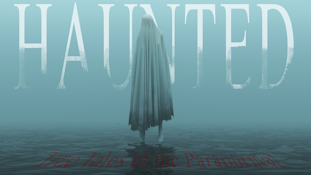 Haunted: True Tales of the Paranormal project video thumbnail