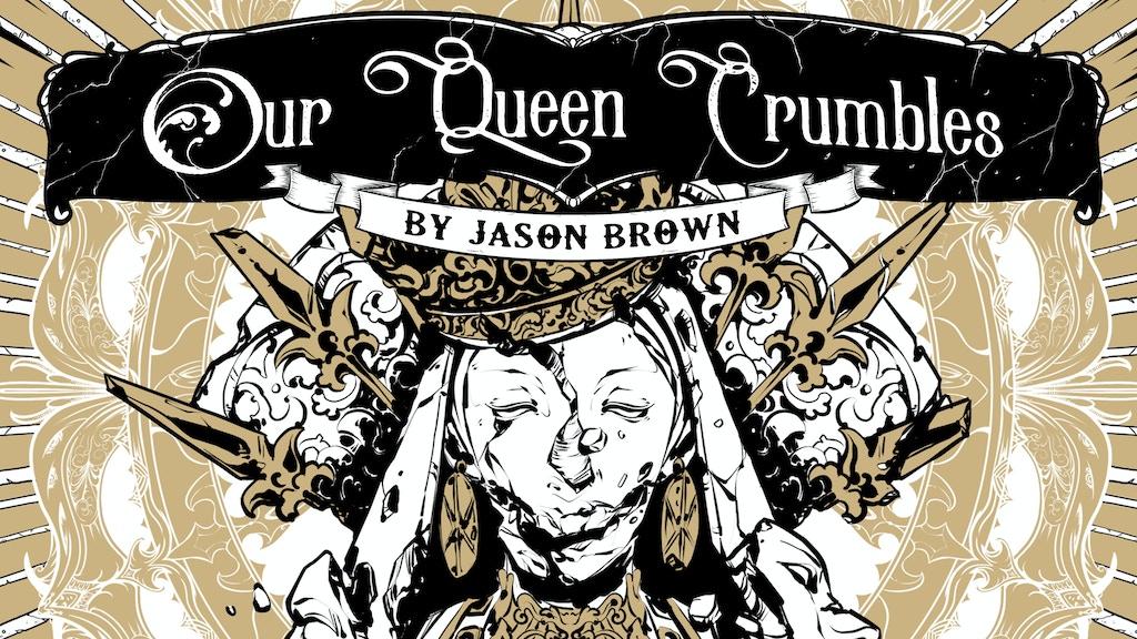 Our Queen Crumbles: a Weird-Fantasy RPG