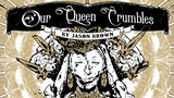 Our Queen Crumbles: a Weird-Fantasy RPG thumbnail