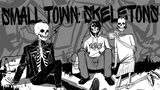 Click here to view SMALL TOWN: SKELETONS
