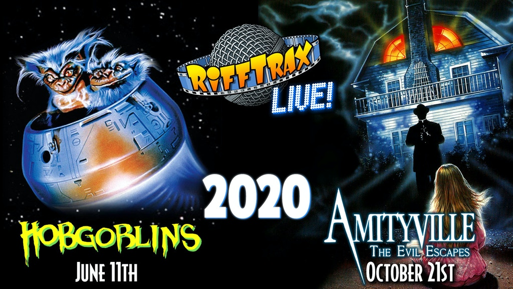 RiffTrax Live 2020: HOBGOBLINS and AMITYVILLE 4 Riffed Live! project video thumbnail