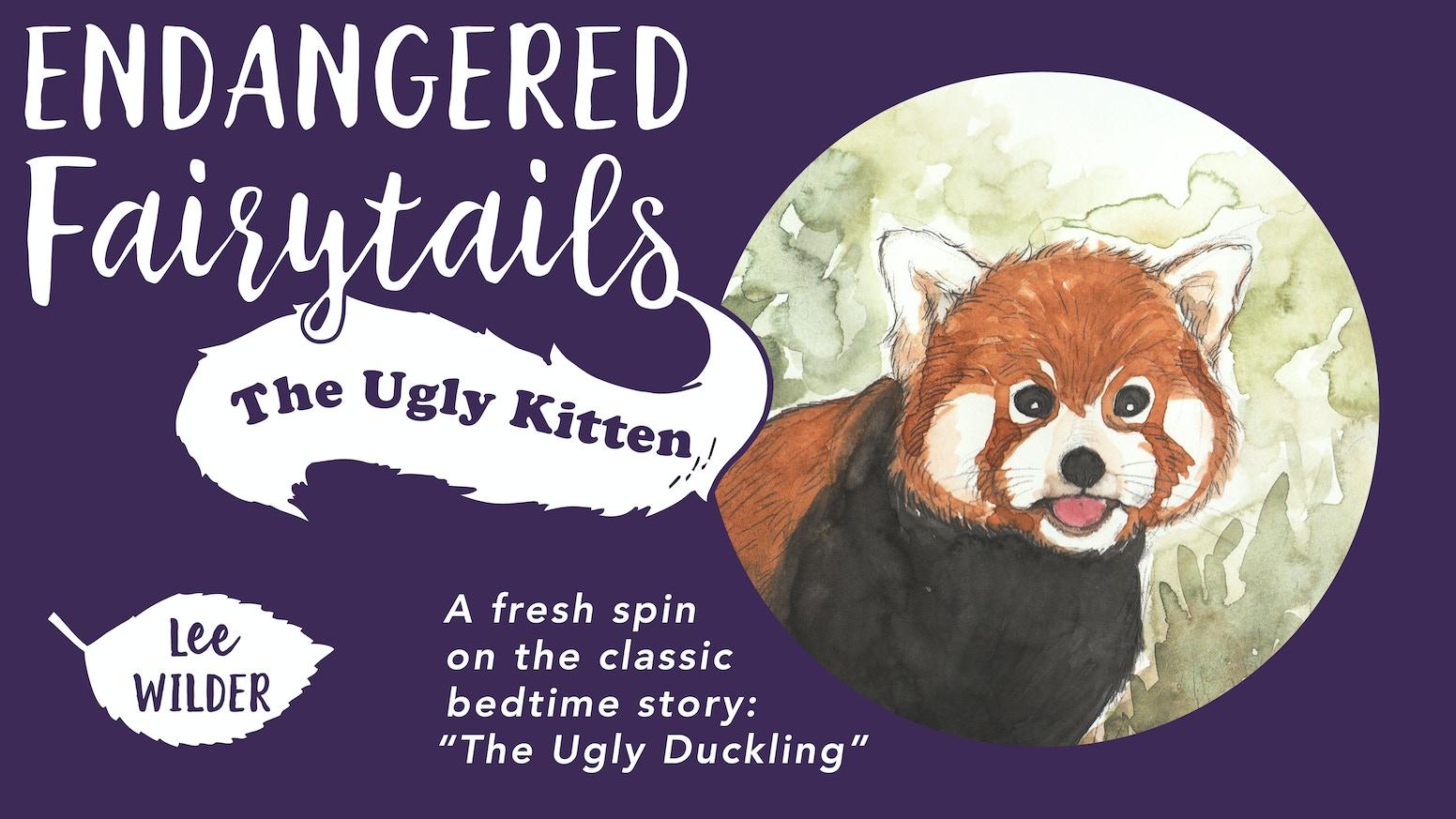Endangered Fairytails: The Ugly Kitten