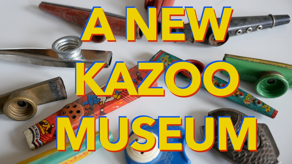 A New Kazoo Museum project video thumbnail