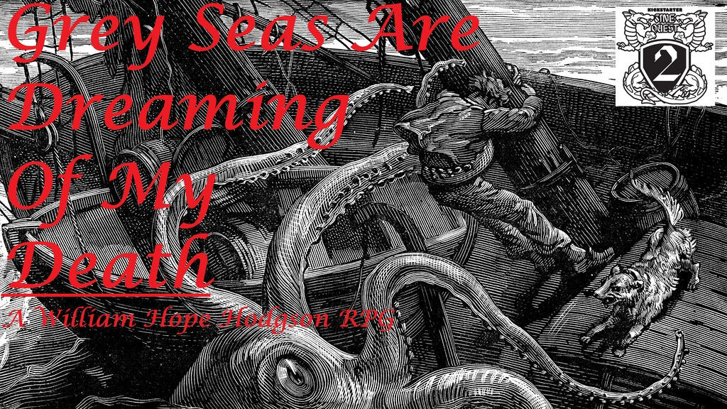 Grey Seas Are Dreaming Of My Death: William Hope Hodgson RPG project video thumbnail