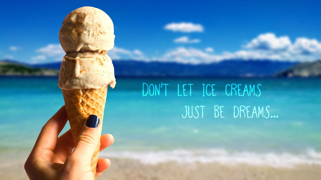 Project image for Don't let Ice Creams be Dreams