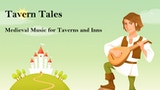 Tavern Tales - Medieval Music for Taverns and Inns thumbnail