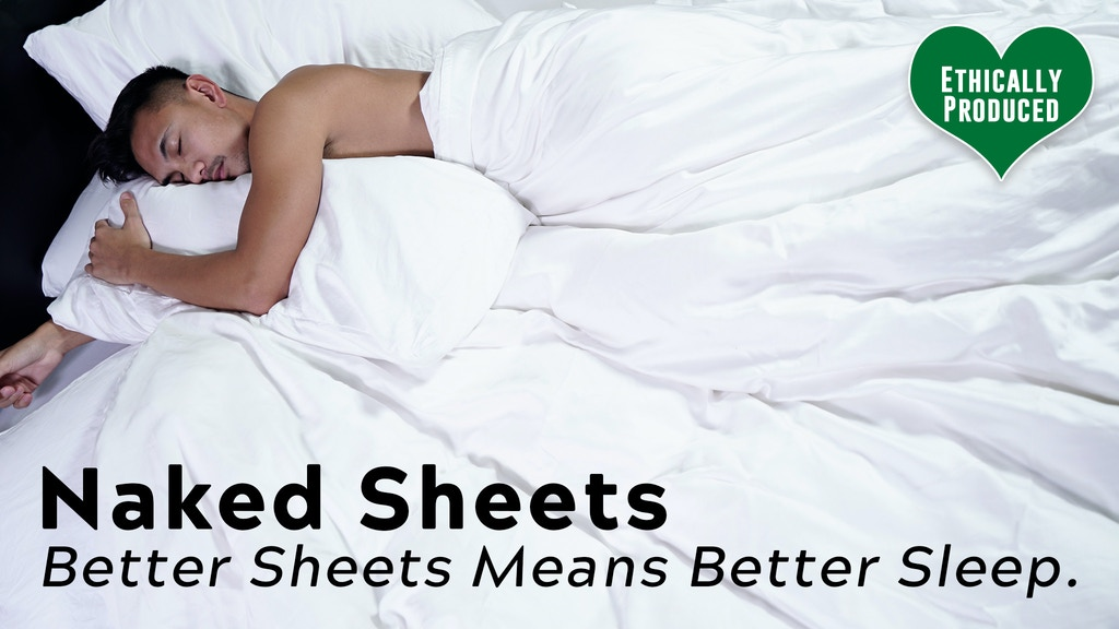 Naked Sheets | Better Sheets Means Better Sleep project video thumbnail