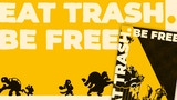 Click here to view Eat Trash. Be Free.