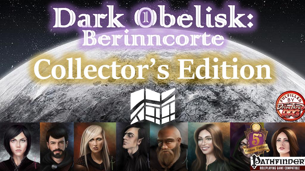 Project image for Dark Obelisk 1: Berinncorte (Collector's Edition, PFRPG/5E)